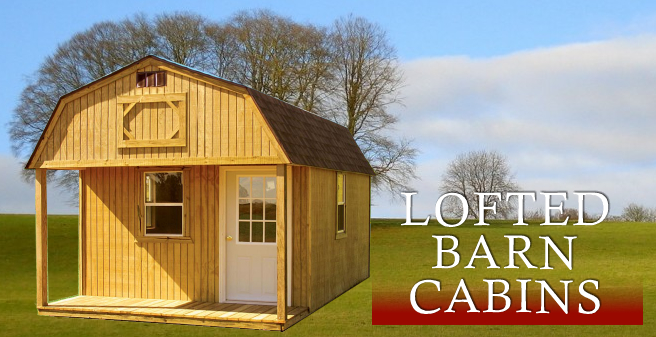 Lofted Barn Cabins - Derksen Buildings - Derksen Portable Buildings